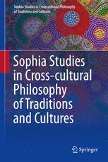 Sophia Studies in Cross-cultural Philosophy of Traditions and Cultures