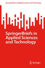 SpringerBriefs in Applied Sciences and Technology